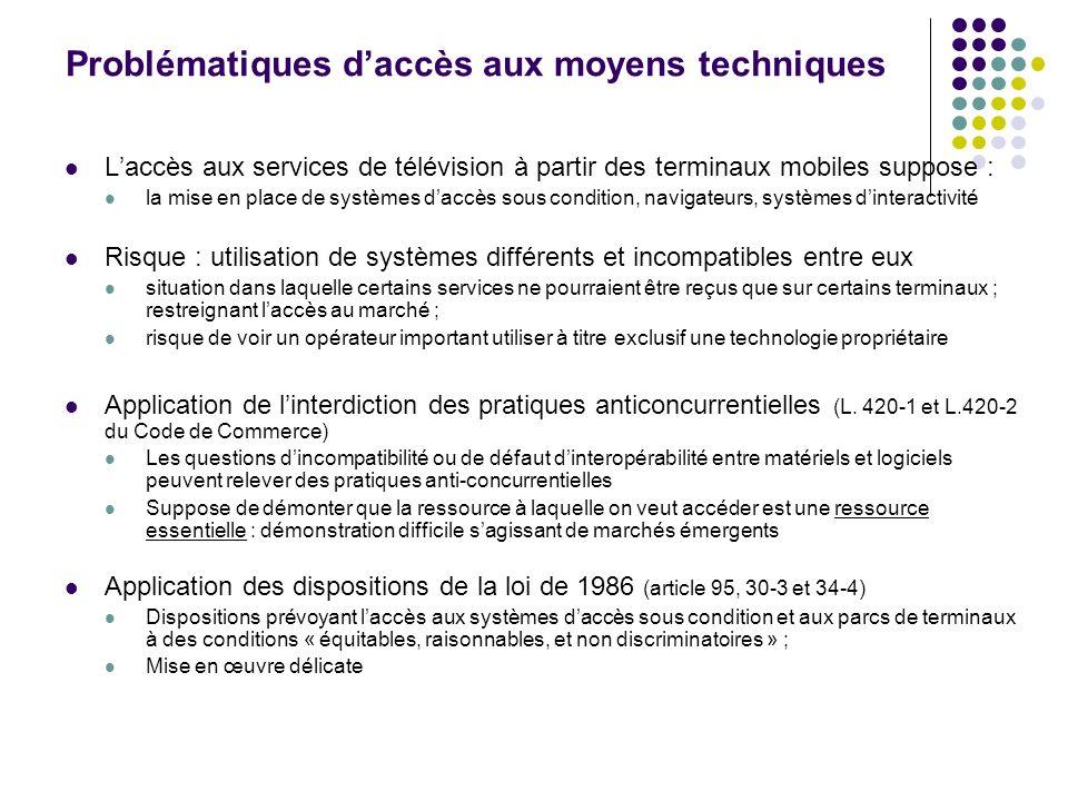 Problématiques daccès aux moyens techniques Laccès aux services de télévision à partir des terminaux mobiles suppose : la mise en place de systèmes da