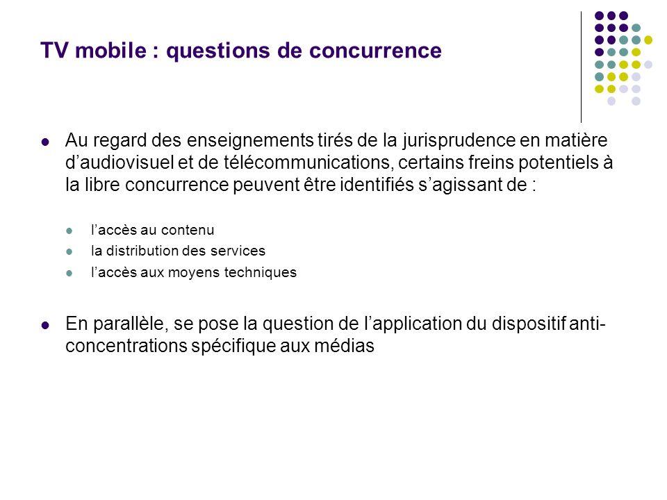TV mobile : questions de concurrence Au regard des enseignements tirés de la jurisprudence en matière daudiovisuel et de télécommunications, certains