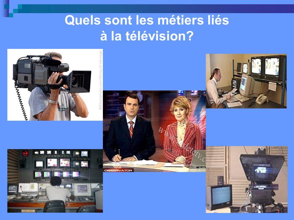 Quels sont les métiers liés à la télévision?