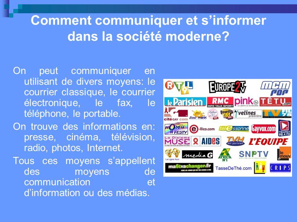 Comment communiquer et sinformer dans la société moderne.
