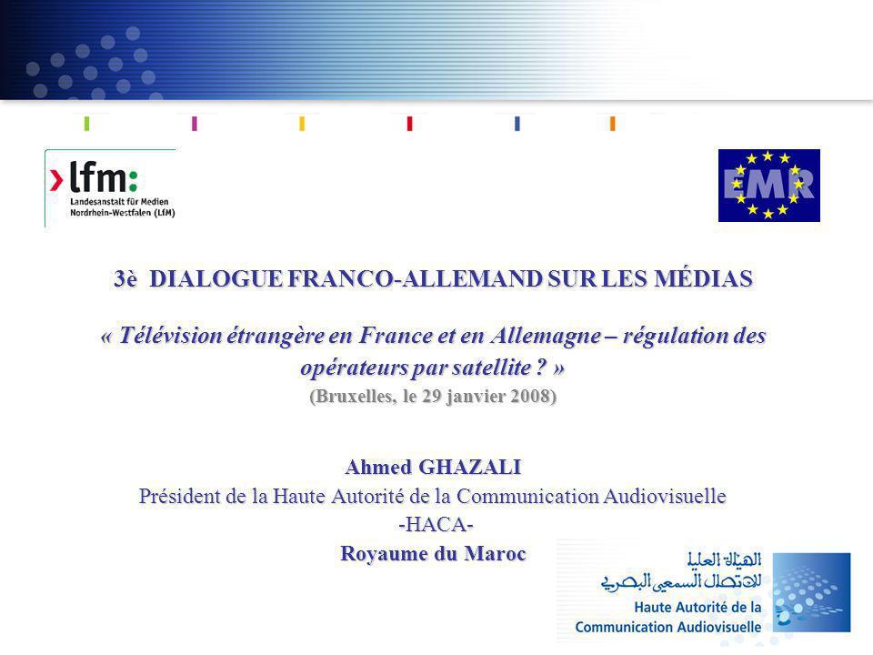 3è DIALOGUE FRANCO-ALLEMAND SUR LES MÉDIAS « Télévision étrangère en France et en Allemagne – régulation des opérateurs par satellite .