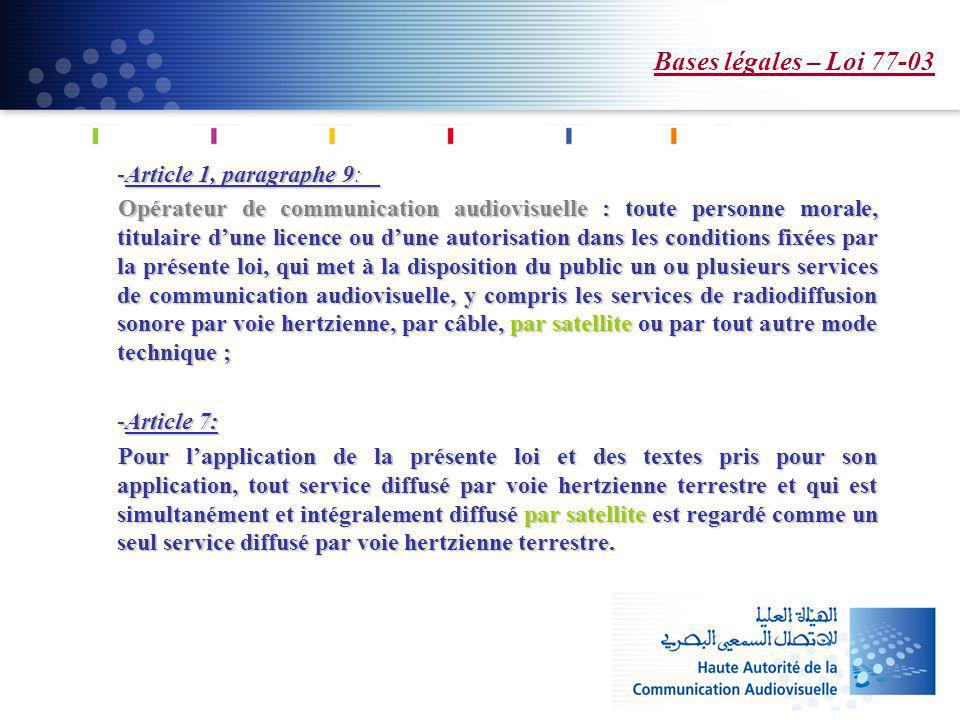 Bases légales – Loi 77-03 -Article 1, paragraphe 9: -Article 1, paragraphe 9: Opérateur de communication audiovisuelle : toute personne morale, titula