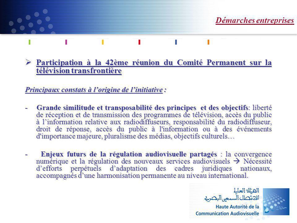 Démarches entreprises Participation à la 42ème réunion du Comité Permanent sur la télévision transfrontière Participation à la 42ème réunion du Comité