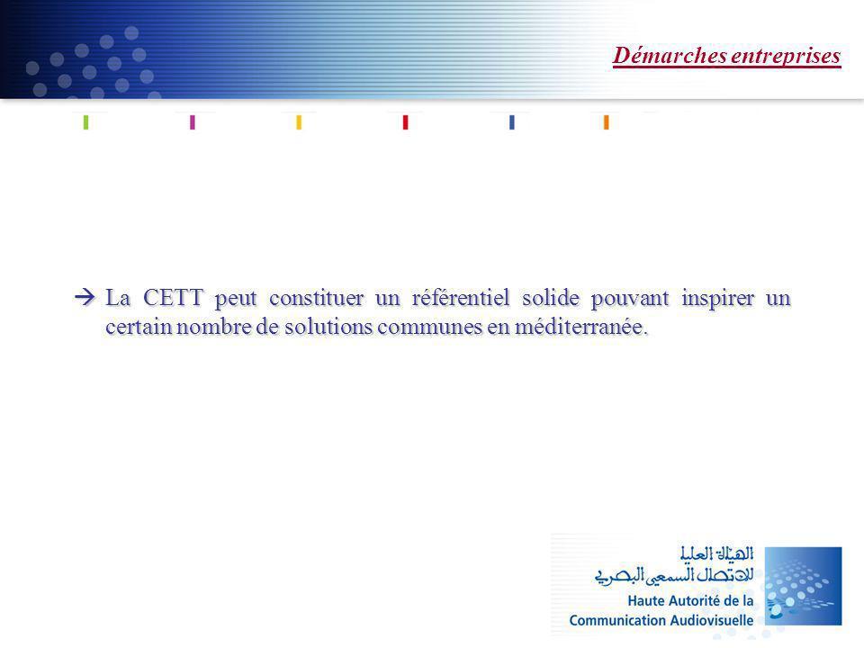 Démarches entreprises La CETT peut constituer un référentiel solide pouvant inspirer un certain nombre de solutions communes en méditerranée.