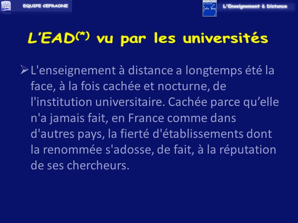 L enseignement à distance a longtemps été la face, à la fois cachée et nocturne, de l institution universitaire.