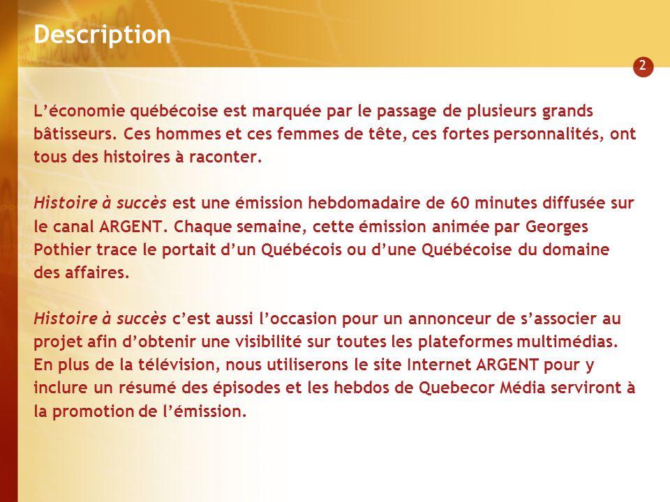 2 Description Léconomie québécoise est marquée par le passage de plusieurs grands bâtisseurs.