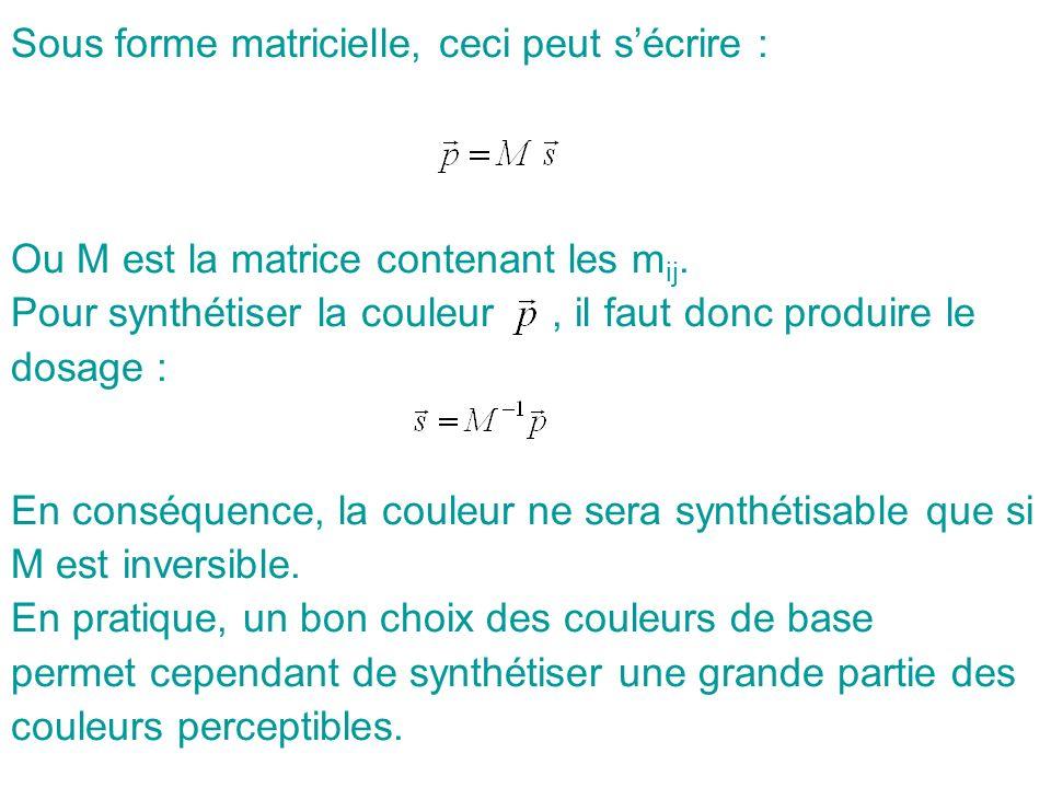 Sous forme matricielle, ceci peut sécrire : Ou M est la matrice contenant les m ij.