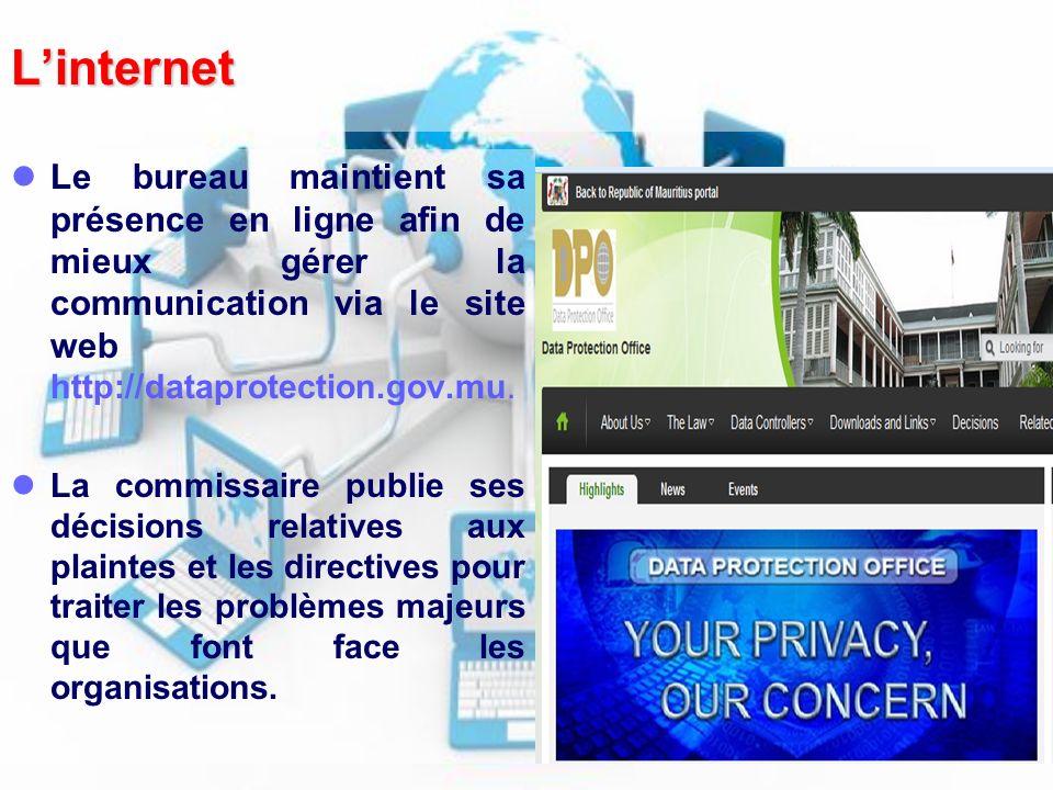 Linternet Le bureau maintient sa présence en ligne afin de mieux gérer la communication via le site web http://dataprotection.gov.mu. La commissaire p