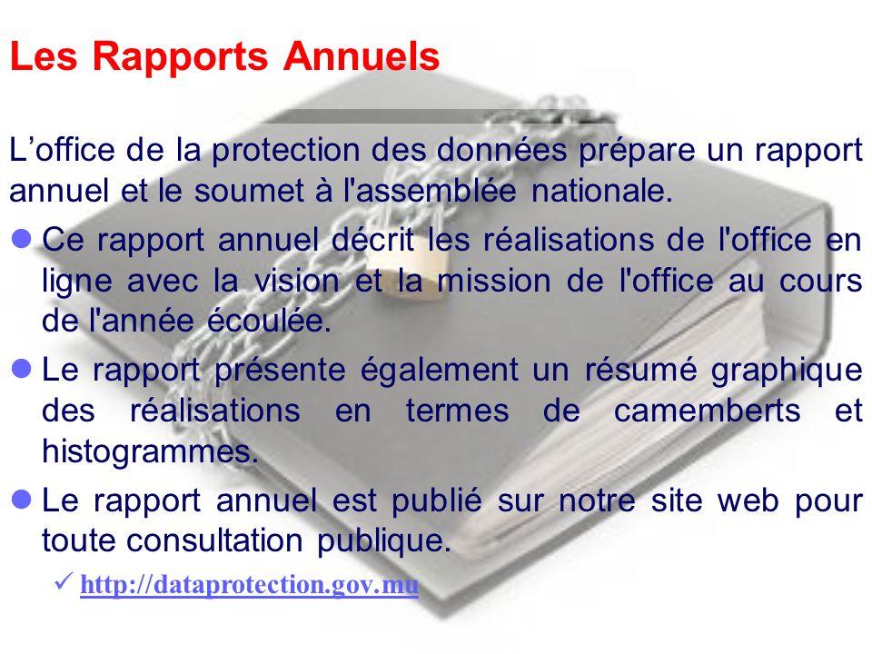 Les Rapports Annuels Loffice de la protection des données prépare un rapport annuel et le soumet à l'assemblée nationale. Ce rapport annuel décrit les