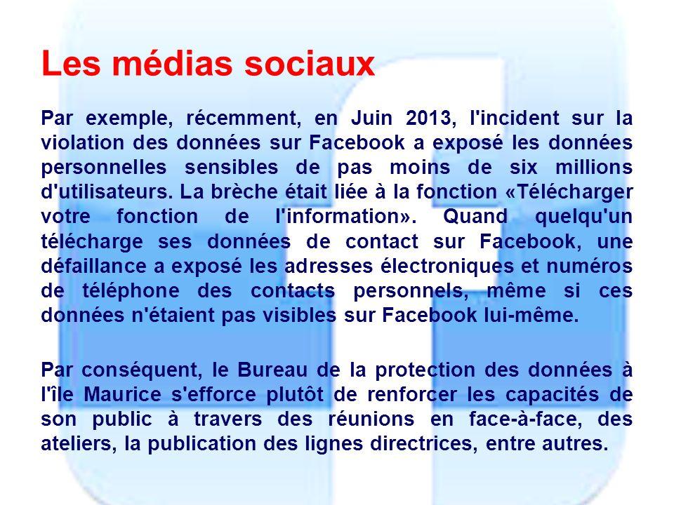 Les médias sociaux Par exemple, récemment, en Juin 2013, l incident sur la violation des données sur Facebook a exposé les données personnelles sensibles de pas moins de six millions d utilisateurs.
