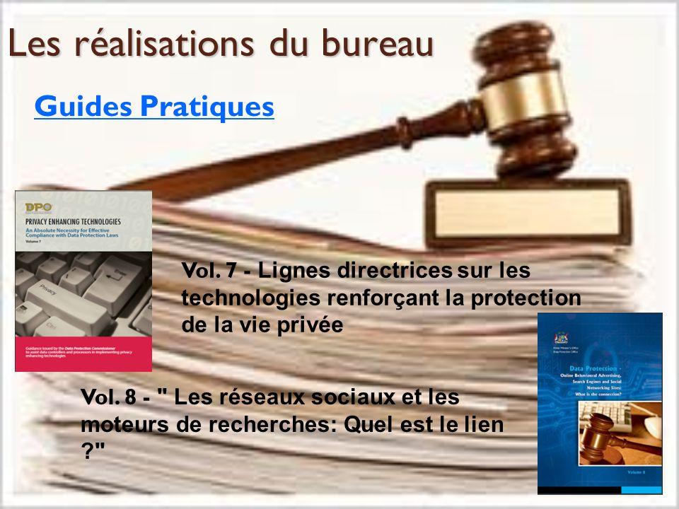 Les réalisations du bureau Guides Pratiques Vol. 7 - Lignes directrices sur les technologies renforçant la protection de la vie privée Vol. 8 -