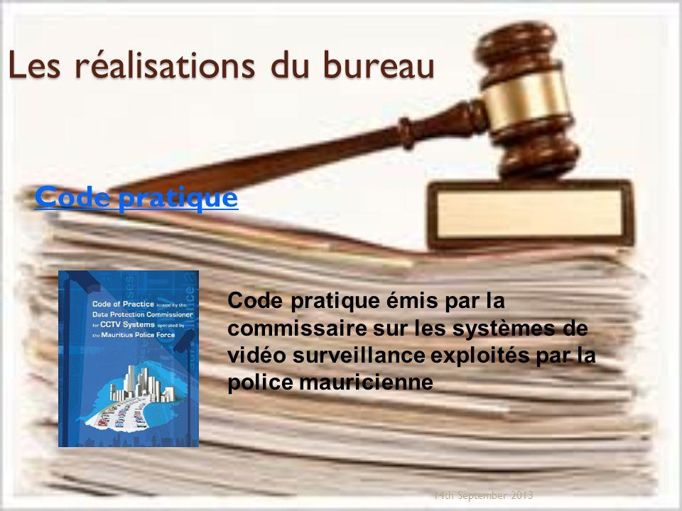 Les réalisations du bureau Code pratique 14th September 2013 Code pratique émis par la commissaire sur les systèmes de vidéo surveillance exploités par la police mauricienne