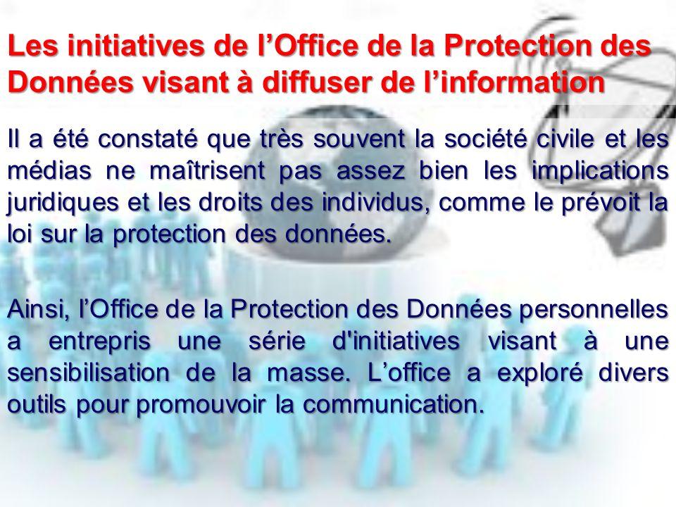 Les initiatives de lOffice de la Protection des Données visant à diffuser de linformation Il a été constaté que très souvent la société civile et les