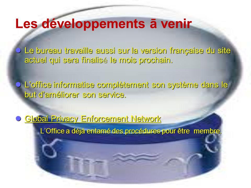 Les développements ā venir Le bureau travaille aussi sur la version française du site actuel qui sera finalisé le mois prochain. Le bureau travaille a