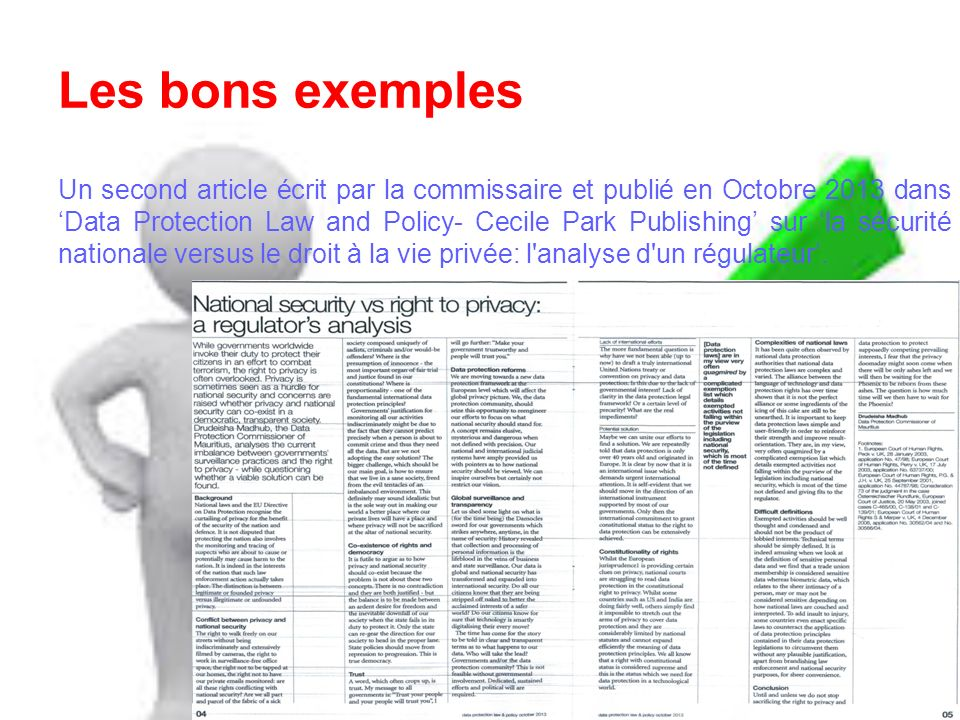 Les bons exemples Un second article écrit par la commissaire et publié en Octobre 2013 dans Data Protection Law and Policy- Cecile Park Publishing sur la sécurité nationale versus le droit à la vie privée: l analyse d un régulateur.