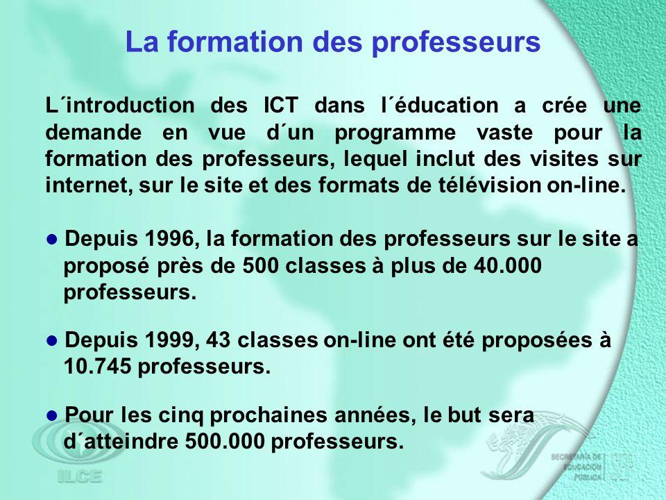 La formation des professeurs L´introduction des ICT dans l´éducation a crée une demande en vue d´un programme vaste pour la formation des professeurs, lequel inclut des visites sur internet, sur le site et des formats de télévision on-line.