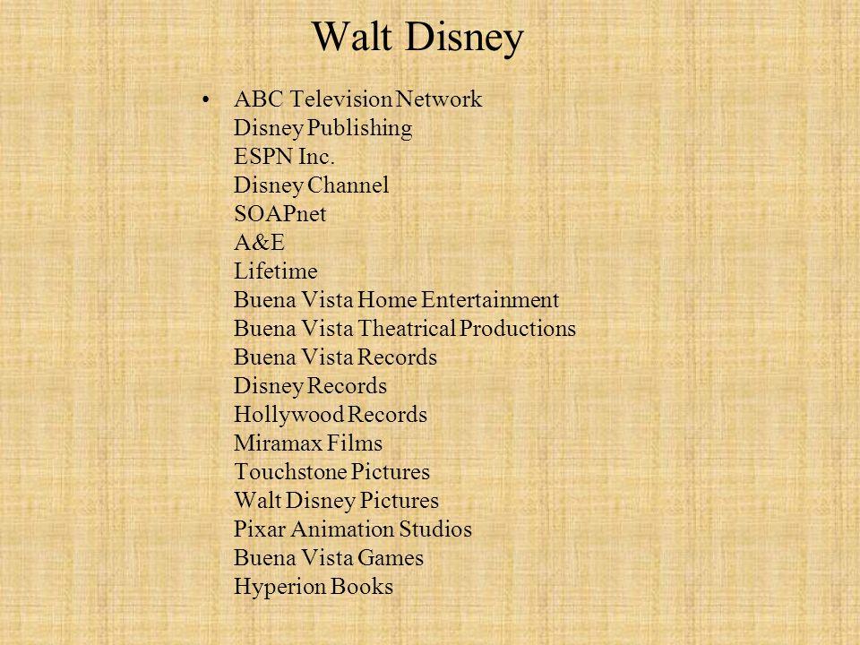 Walt Disney ABC Television Network Disney Publishing ESPN Inc. Disney Channel SOAPnet A&E Lifetime Buena Vista Home Entertainment Buena Vista Theatric
