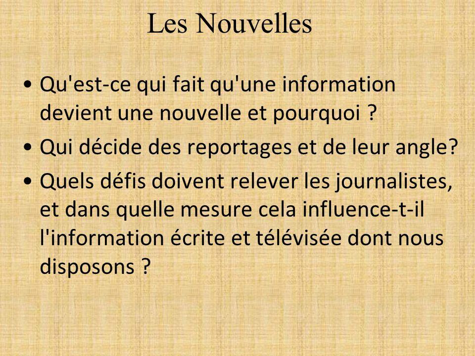 La Nouvelle et Le Journalisme La nouvelle: une information d intérêt public, portant habituellement sur un événement qui vient d arriver ou qui va se produire.