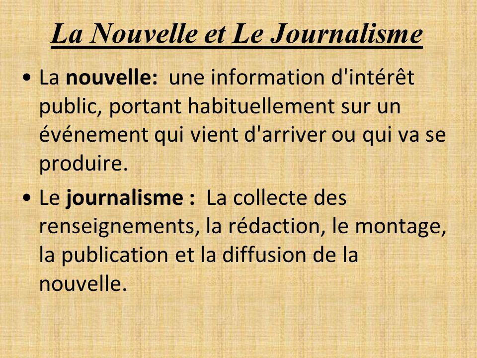La Nouvelle et Le Journalisme En effet, le journalisme détermine la forme et le contenu des nouvelles.