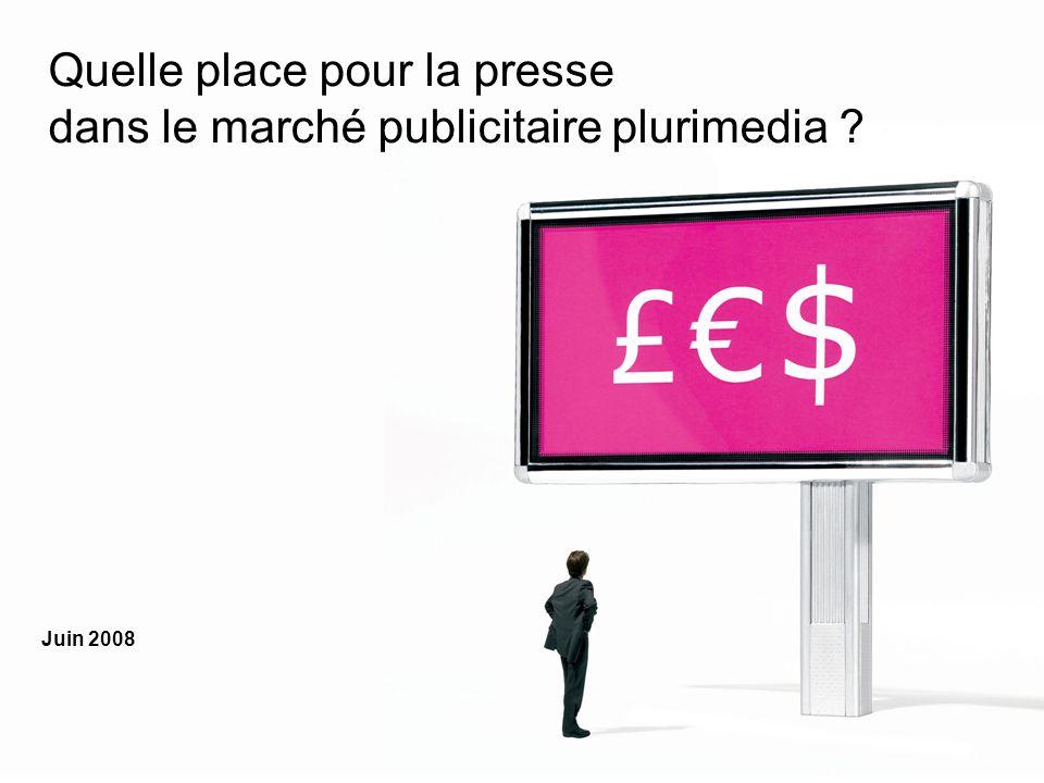 Quelle place pour la presse dans le marché publicitaire plurimedia ? Juin 2008