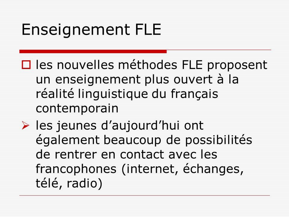 Enseignement FLE les nouvelles méthodes FLE proposent un enseignement plus ouvert à la réalité linguistique du français contemporain les jeunes daujou