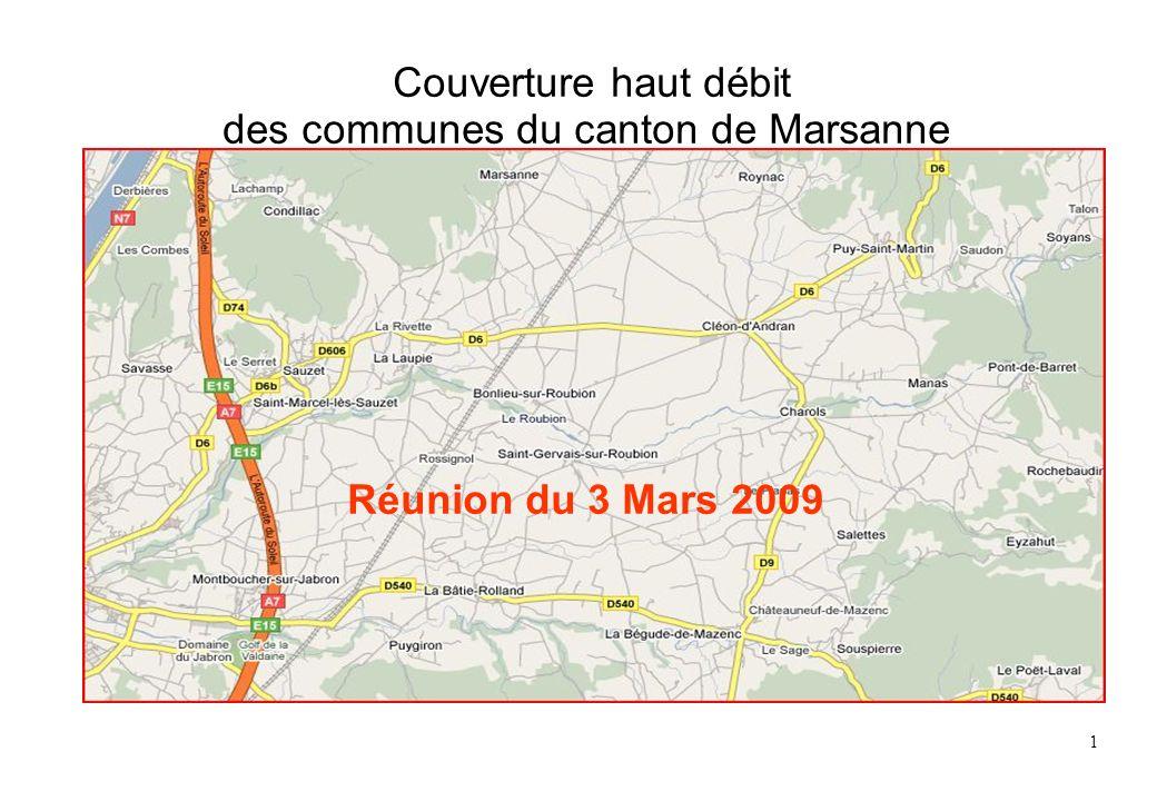 1 Couverture haut débit des communes du canton de Marsanne Réunion du 3 Mars 2009