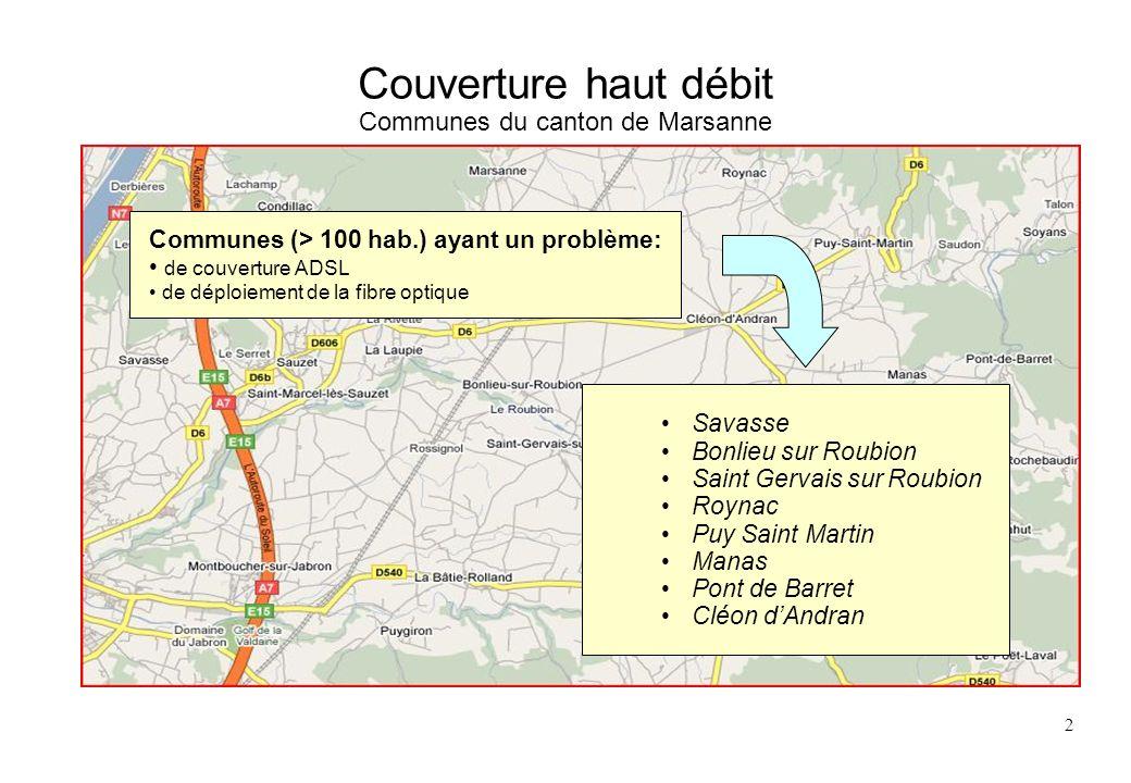 2 Couverture haut débit Communes du canton de Marsanne Communes (> 100 hab.) ayant un problème: de couverture ADSL de déploiement de la fibre optique