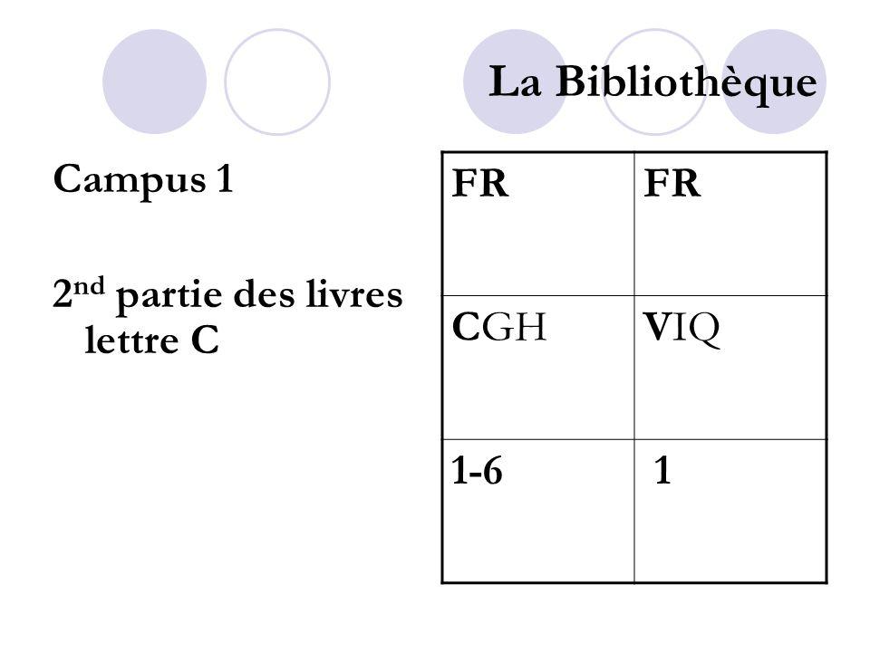 La Bibliothèque Campus 1 2 nd partie des livres lettre C FR CGHVIQ 1-6 1