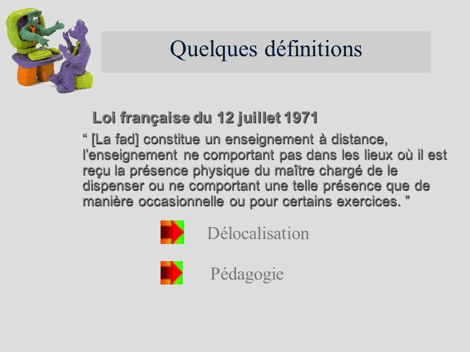 Loi française du 12 juillet 1971 [La fad] constitue un enseignement à distance, lenseignement ne comportant pas dans les lieux où il est reçu la prése