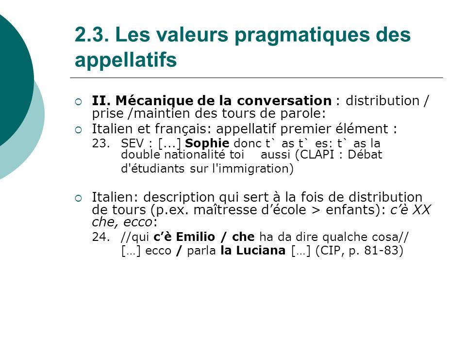2.3.Les valeurs pragmatiques des appellatifs III.