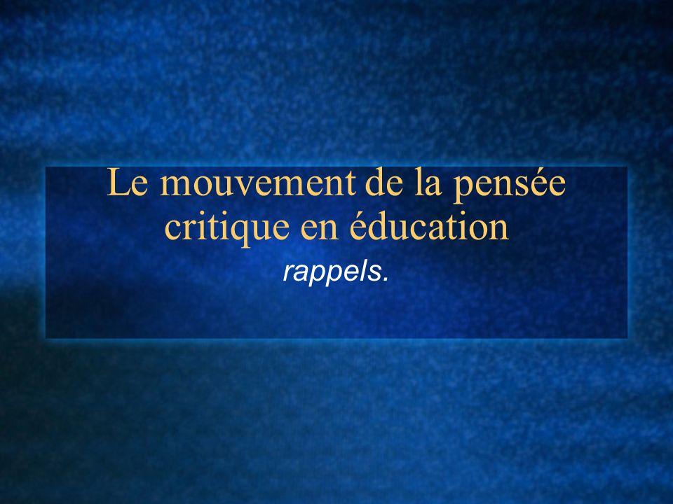 Le mouvement de la pensée critique en éducation rappels.