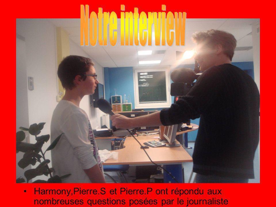 Harmony,Pierre.S et Pierre.P ont répondu aux nombreuses questions posées par le journaliste