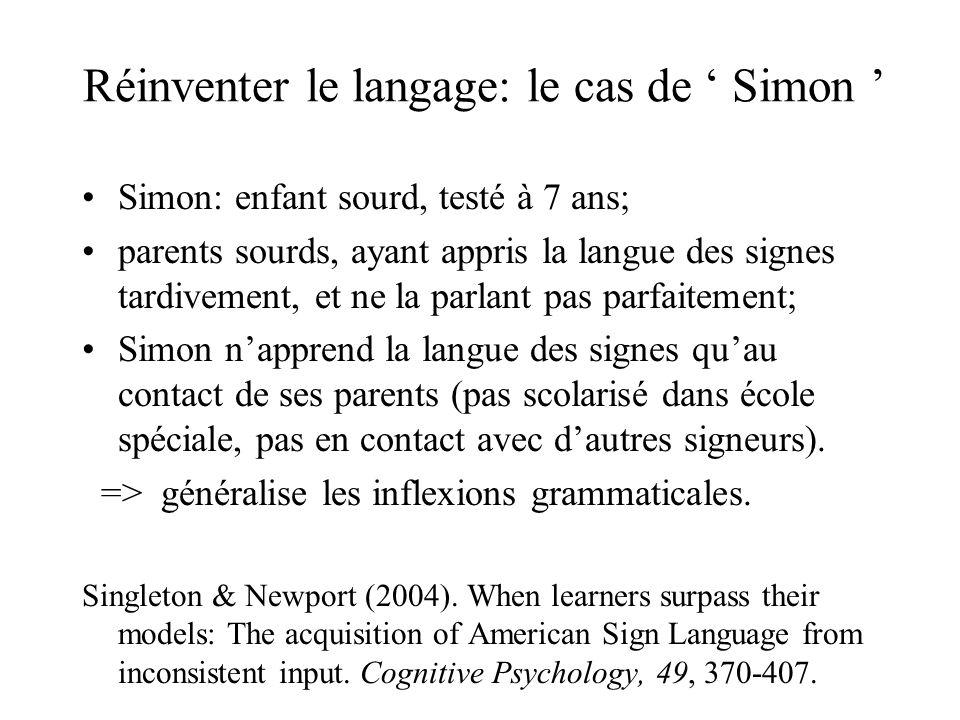 Réinventer le langage: le cas de Simon Simon: enfant sourd, testé à 7 ans; parents sourds, ayant appris la langue des signes tardivement, et ne la par
