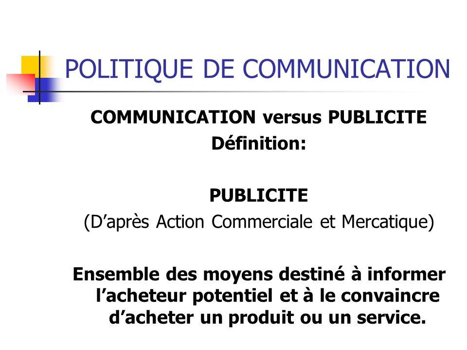 POLITIQUE DE COMMUNICATION Globalement la communication consiste essentiellement a créer un flux dinformations entre 2 interlocuteurs avec pour but de provoquer une réaction.