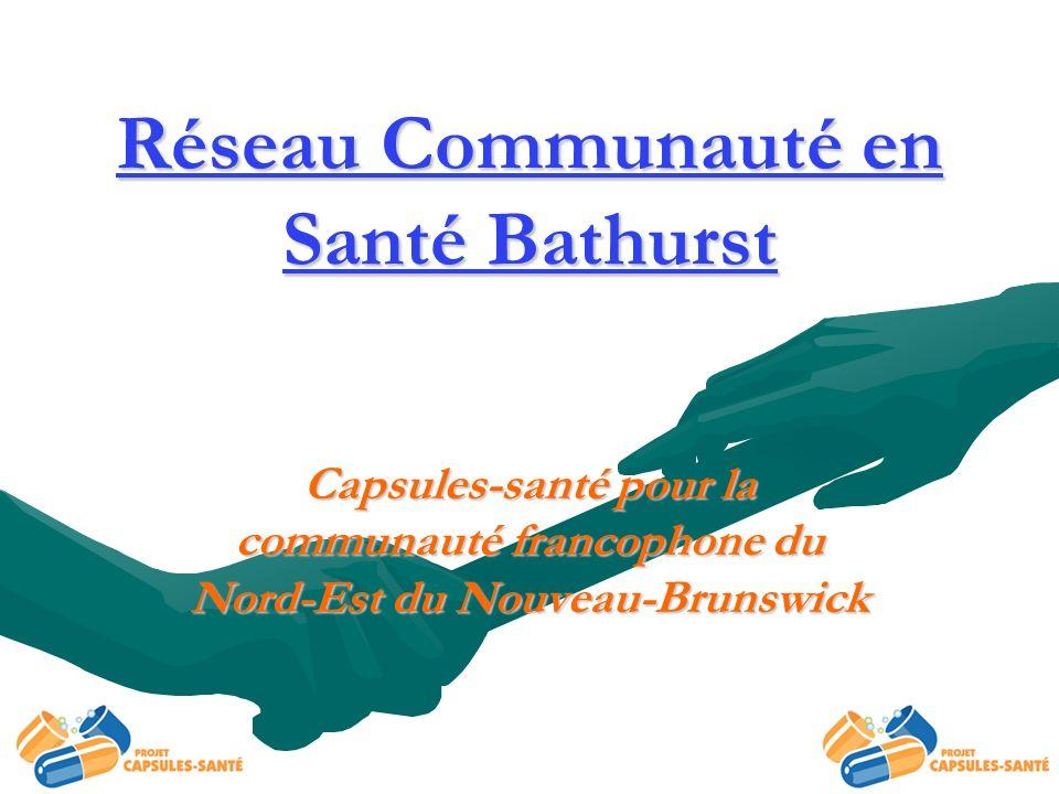 Réseau Communauté en Santé Bathurst Capsules-santé pour la communauté francophone du Nord-Est du Nouveau-Brunswick