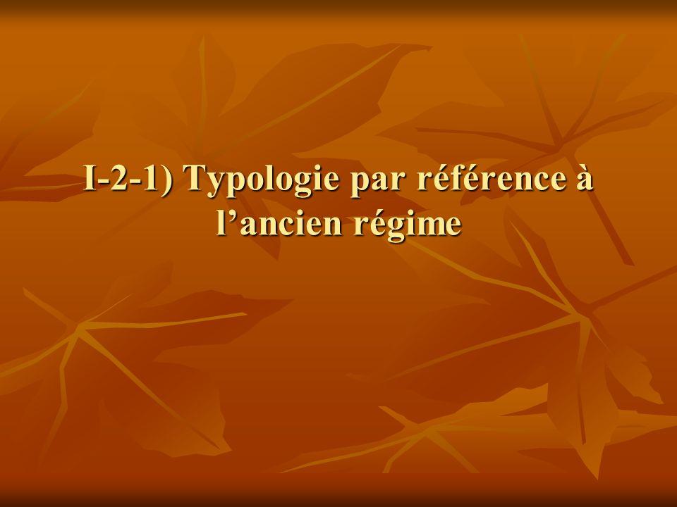 I-2-1) Typologie par référence à lancien régime