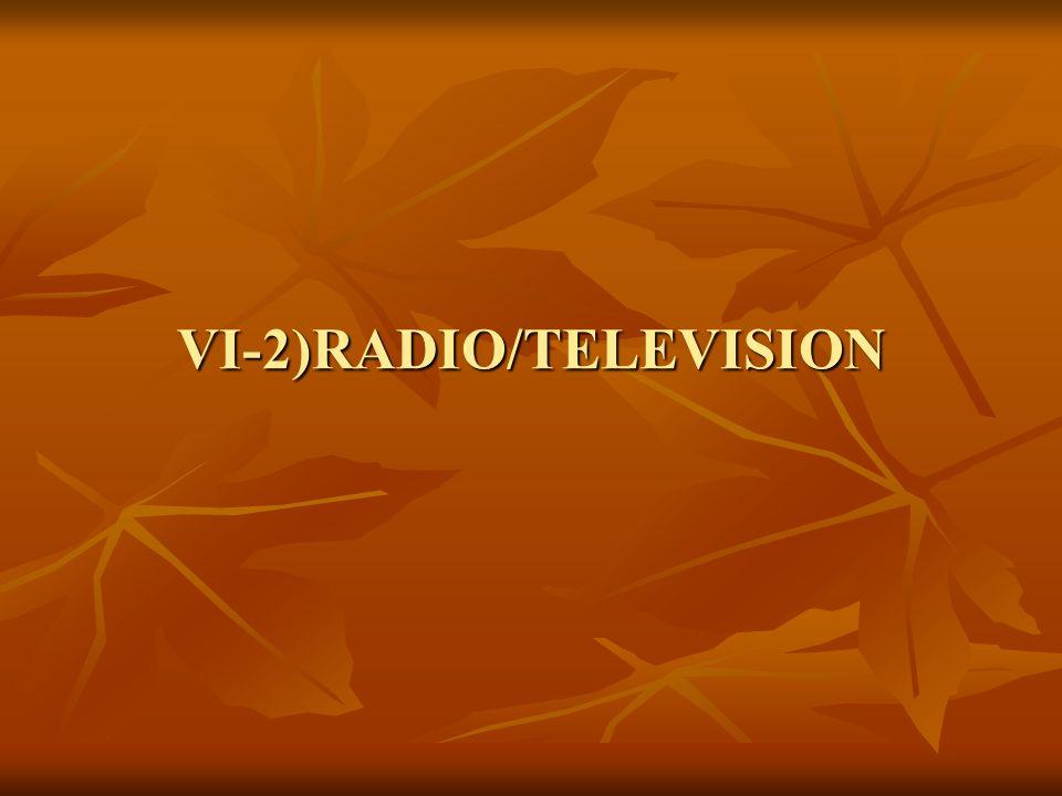 VI-2)RADIO/TELEVISION