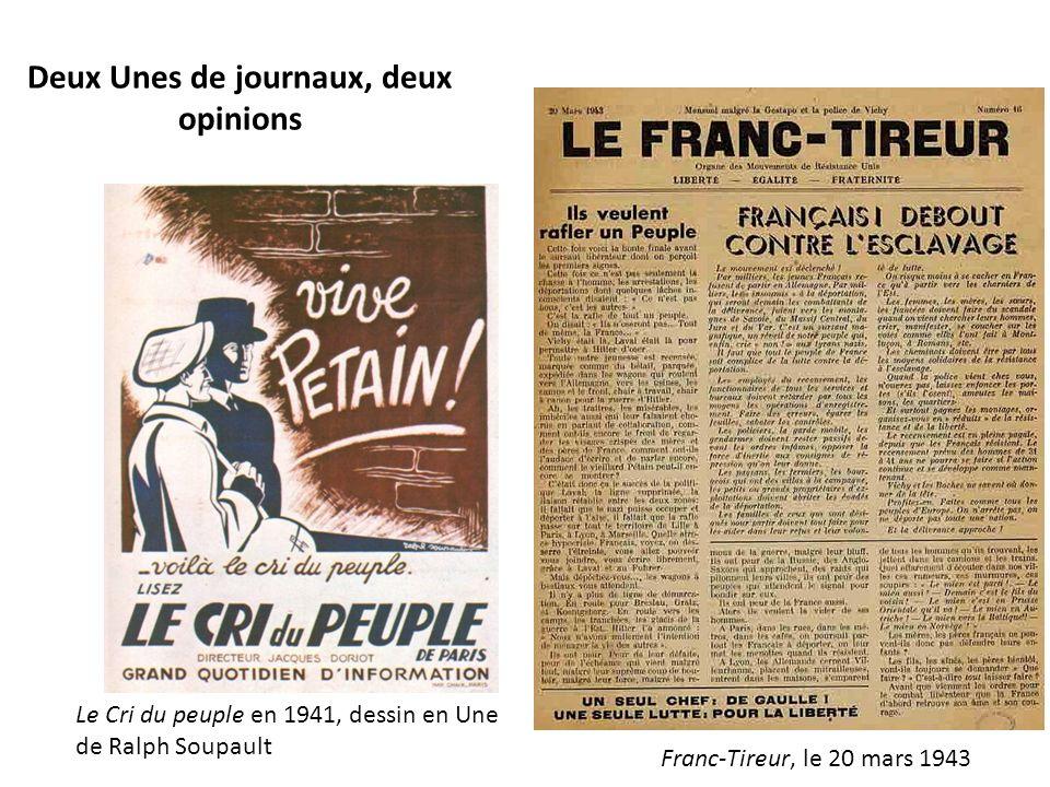 Deux Unes de journaux, deux opinions Le Cri du peuple en 1941, dessin en Une de Ralph Soupault Franc-Tireur, le 20 mars 1943
