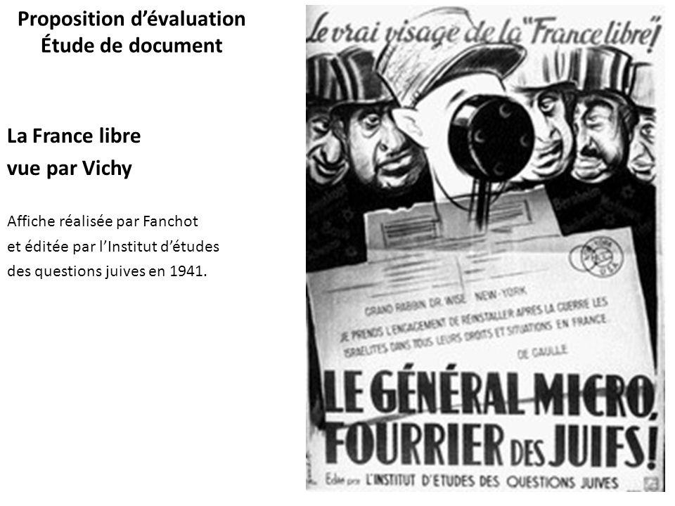 Proposition dévaluation Étude de document La France libre vue par Vichy Affiche réalisée par Fanchot et éditée par lInstitut détudes des questions jui