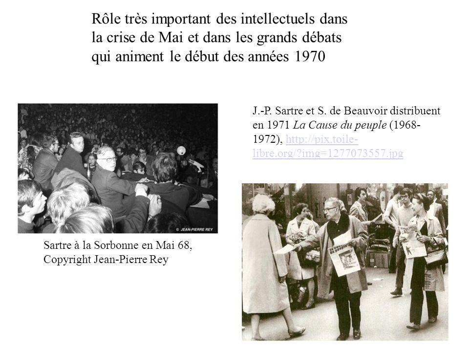 Rôle très important des intellectuels dans la crise de Mai et dans les grands débats qui animent le début des années 1970 Sartre à la Sorbonne en Mai