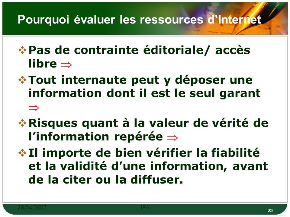 20/04/2007IFA 24 Un savoir-faire: Choisir & Évaluer Manque de précision et de fiabilité dès que l on aborde des thèmes spécifiques.