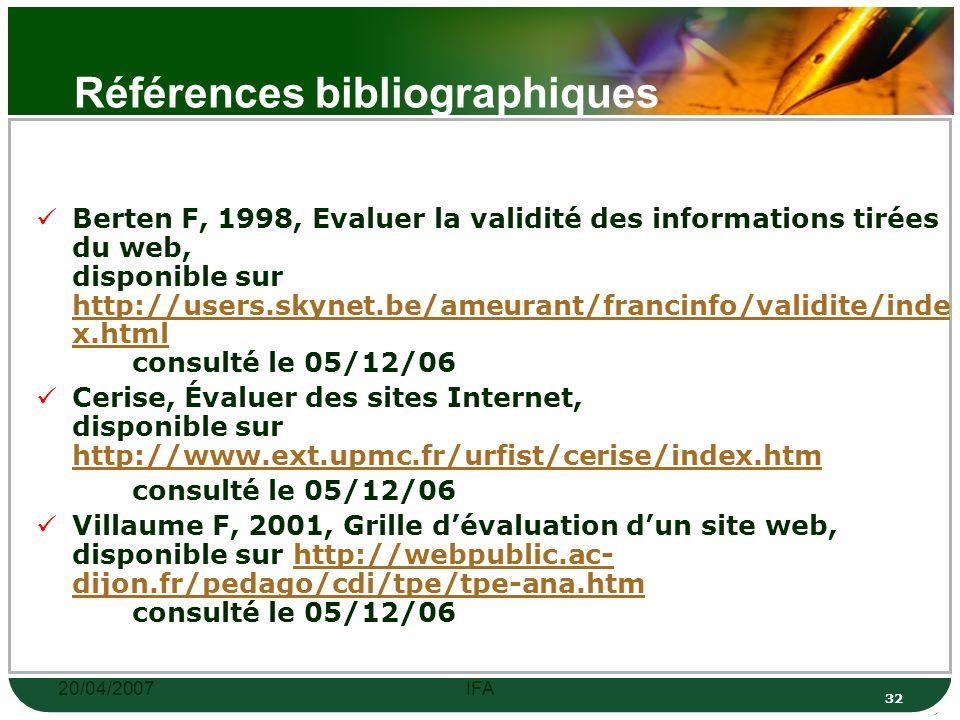 20/04/2007IFA 31 Quoi évaluer: iii.Richesse et validité du contenu du site Mise à jour des informations mentionnées sagit-il dinformations en vigueur ou obsolètes/périmées .