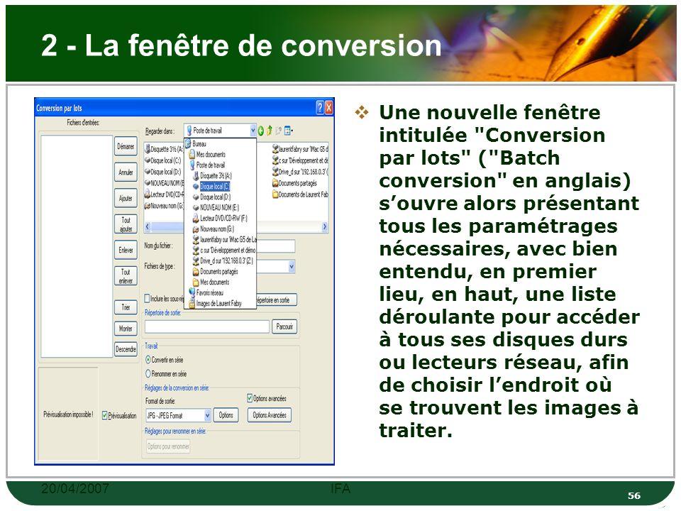 20/04/2007IFA 55 1 - Menu Fichier Lancer Irfanview, puis aller directement dans le menu Fichier / Convertir/Renomm er en série (en anglais File / Batch conversion/rename .
