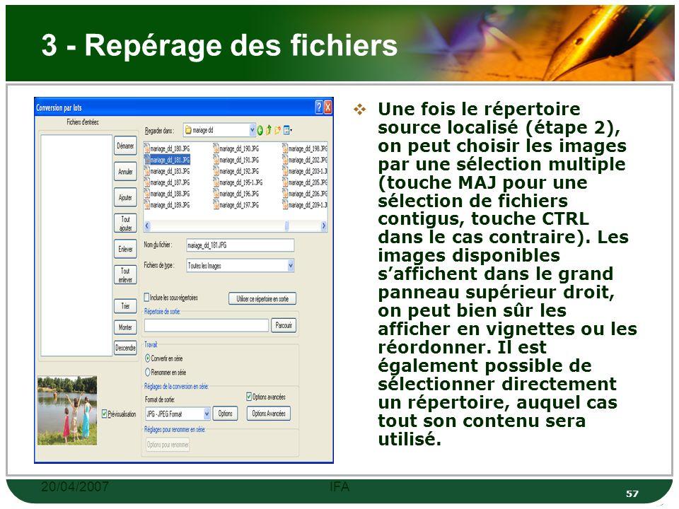 20/04/2007IFA 56 2 - La fenêtre de conversion Une nouvelle fenêtre intitulée Conversion par lots ( Batch conversion en anglais) souvre alors présentant tous les paramétrages nécessaires, avec bien entendu, en premier lieu, en haut, une liste déroulante pour accéder à tous ses disques durs ou lecteurs réseau, afin de choisir lendroit où se trouvent les images à traiter.