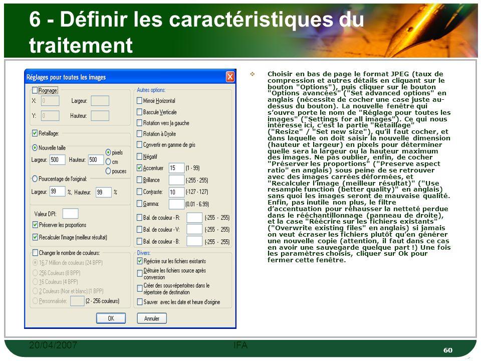 20/04/2007IFA 59 5 - Emplacement où enregistrer les fichiers produits Lemplacement pour les fichiers générés se choisit en cliquant sur le bouton Parcourir ( Browse en anglais) situé sous le panneau de droite.
