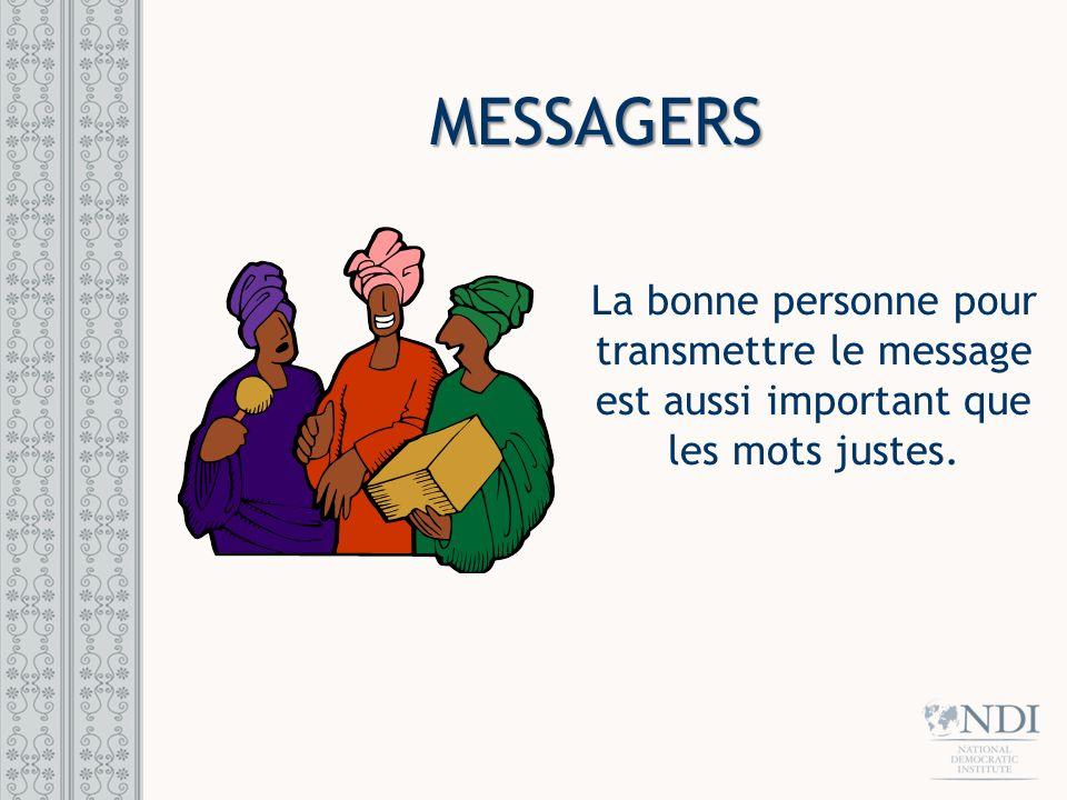 MESSAGERS Utilisez des gens réels, aimables Utilisez des gens crédibles Fiabilité et sincérité sont clés