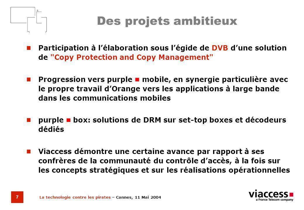 La technologie contre les pirates – Cannes, 11 Mai 2004 8 La question des standards Systèmes propriétaires ou systèmes normalisés .