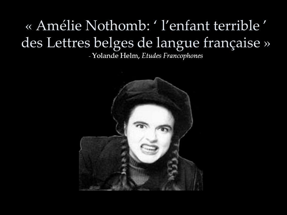 « Le cas Amélie Nothomb est un phénomène socio- litteraire dune ampleur peu commune, à la mesure de ses écrits, et qui cristallise lattention des medias.