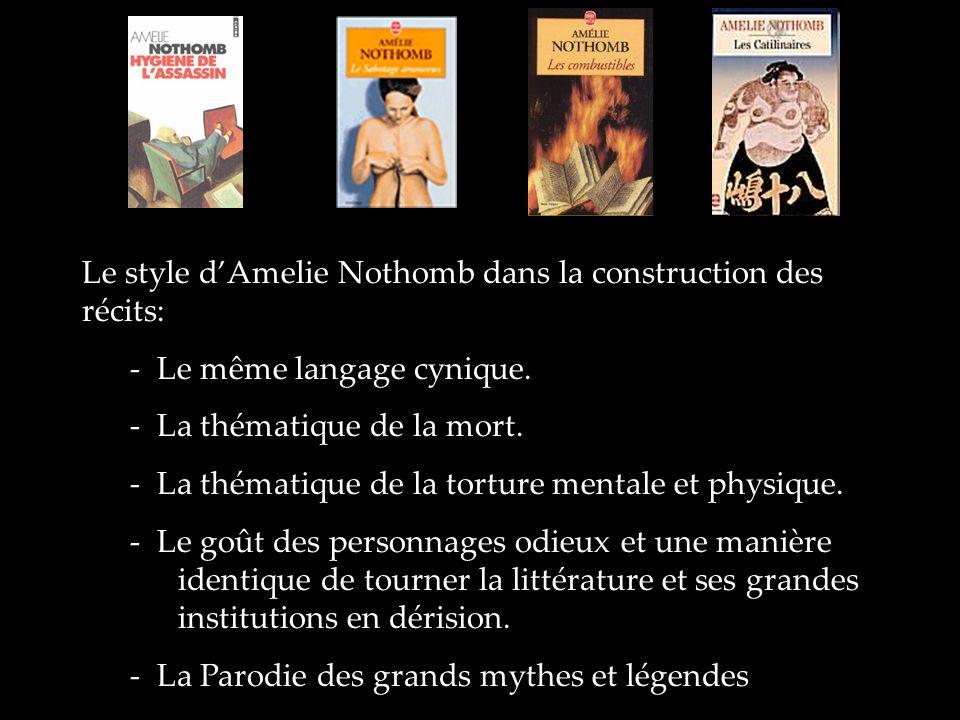 Des caractéristiques des romans de NOTHOMB Des personnages qui sont très dépecés, disséqués.