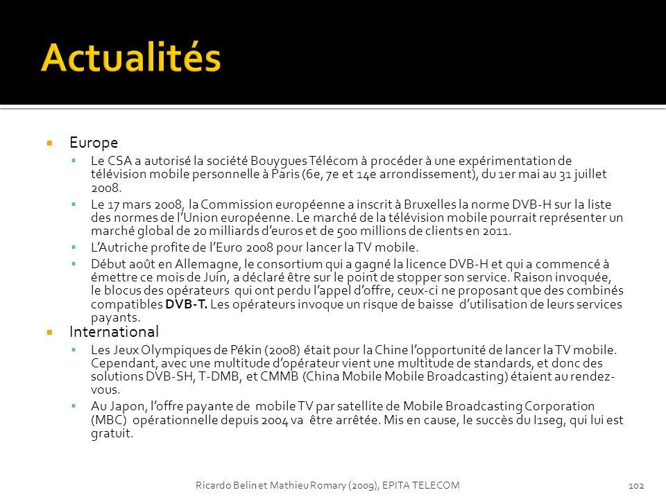 Europe Le CSA a autorisé la société Bouygues Télécom à procéder à une expérimentation de télévision mobile personnelle à Paris (6e, 7e et 14e arrondis